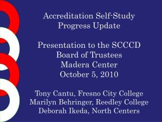 Accreditation Self-Study  Progress Update Presentation to the SCCCD Board of Trustees
