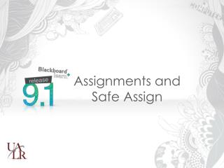 Assignments and Safe Assign