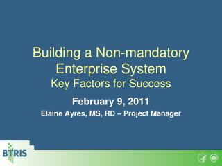 Building a Non-mandatory Enterprise System  Key Factors for Success