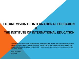 Future  Vision of International Education  				&  the Institute of International Education