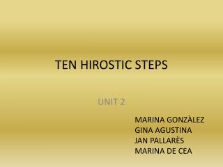 TEN HIROSTIC STEPS