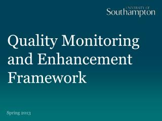 Quality Monitoring and Enhancement Framework