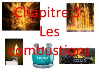 Chapitre 3: Les combustions