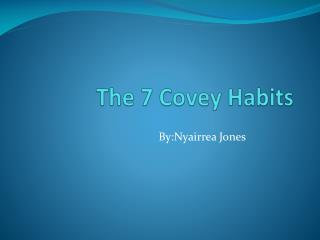The 7 Covey Habits