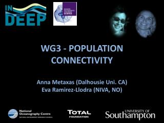 WG3 - POPULATION CONNECTIVITY Anna  Metaxas  ( Dalhousie Uni . CA)