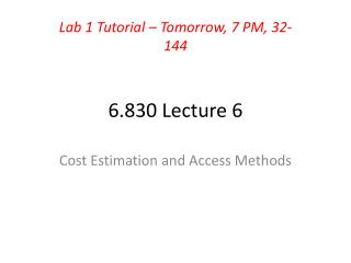 6.830 Lecture 6