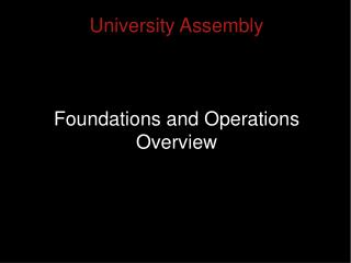 University Assembly Foundations and Operations Overview