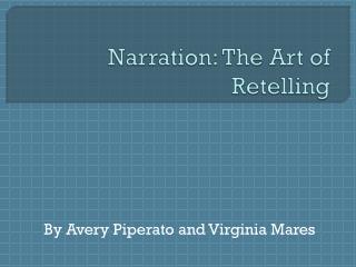 Narration: The Art of Retelling