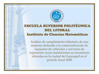ESCUELA SUPERIOR POLITÉCNICA DEL LITORAL Instituto de Ciencias Matemáticas