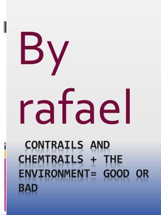 Contrails and  chemtrails  + the environment= good or                 bad