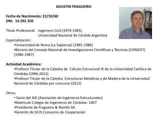 AGUSTIN FRAGUEIRO Fecha de Nacimiento: 22/10/60 DNI.   14.292.350