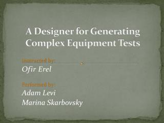 A Designer for Generating Complex Equipment Tests