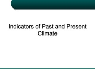 Indicators of Past and Present Climate