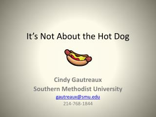 It's Not About the Hot Dog