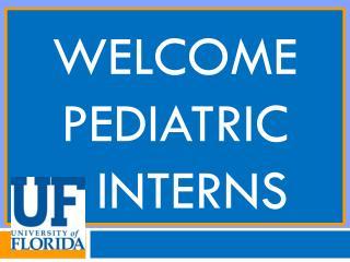 Welcome pediatric interns