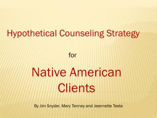 Hypothetical Counseling Strategy