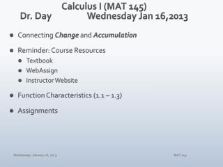 Calculus I (MAT 145) Dr. Day		Wednesday Jan 16,2013