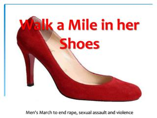 Walk a Mile in her Shoes Men's March to end rape, sexual assault and violence
