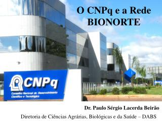 O CNPq e  a Rede BIONORTE