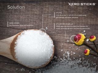 XERO STICKS Key ingredients Xylitol and  Spilanthes .