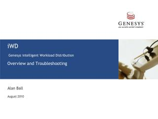 iWD  Genesys  intelligent Workload Distribution  Overview and Troubleshooting