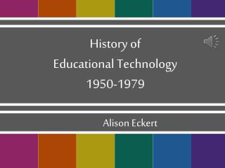 History of  Educational Technology  1950-1979