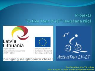 """Projekta  """" Active Tour  LV-LT"""" ieviešana Nīcā"""