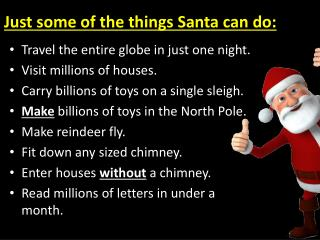 Just some of the things Santa can do: