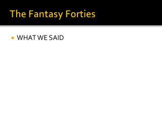The Fantasy Forties