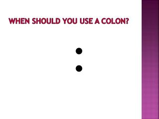 When should you use a colon?