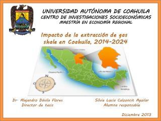 UNIVERSIDAD AUTÓNOMA DE COAHUILA CENTRO DE INVESTIGACIONES SOCIOECONÓMICAS