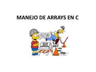 MANEJO DE ARRAYS EN C