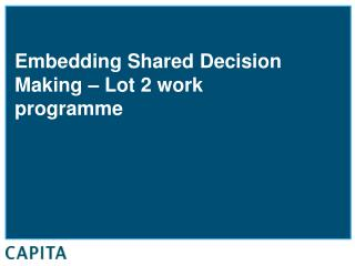 Embedding Shared Decision Making – Lot 2 work programme