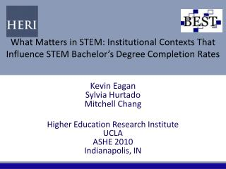 Kevin Eagan Sylvia  Hurtado Mitchell Chang Higher Education Research  Institute  UCLA ASHE 2010