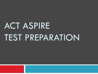 ACT Aspire  Test Preparation