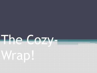 The Cozy-Wrap!