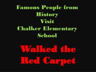 Famous People from History Visit Chalker  Elementary School