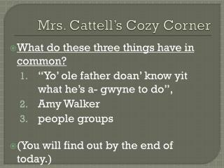 Mrs. Cattell's Cozy Corner