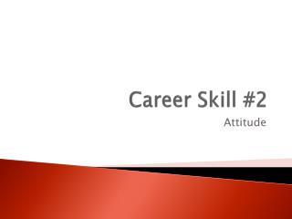 Career Skill  #2