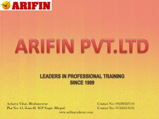 ARIFIN PVT.LTD LEADERS IN PROFESSIONAL TRAINING SINCE 1989