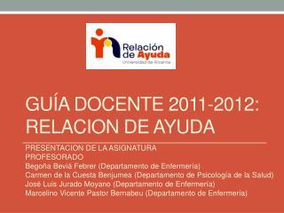 Guía  Docente 2011-2012:  RELACION DE AYUDA