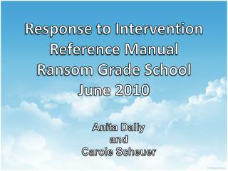 Response to Intervention Reference Manual Ransom Grade School June 2010