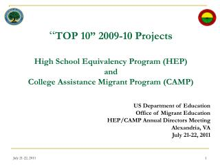US Department of Education Office of Migrant Education HEP/CAMP Annual Directors Meeting