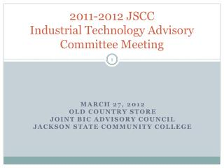 2011-2012 JSCC Industrial Technology Advisory Committee Meeting