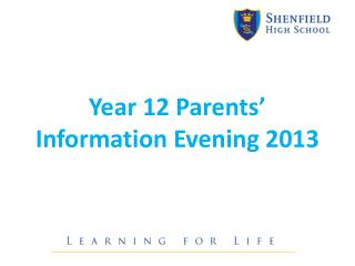 Year 12 Parents' Information Evening 2013