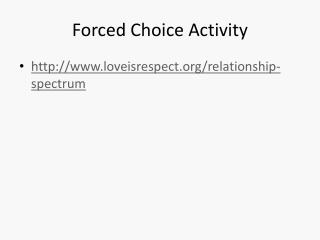 Forced Choice Activity