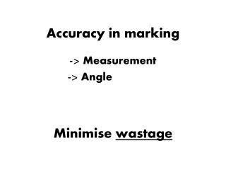 Accuracy in marking
