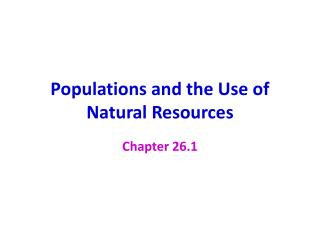 Populations and the Use of Natural Resources