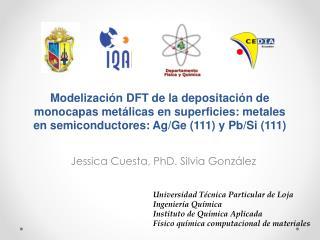 Jessica Cuesta, PhD. Silvia González