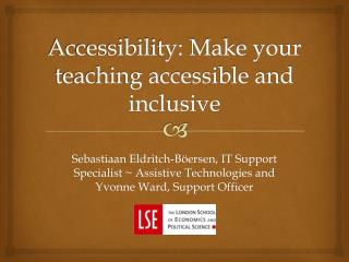 Accessibility: Make your teaching accessible and inclusive